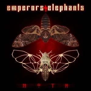 EMPERORS AND ELEPHANTS<br>Moth (2017)</br>