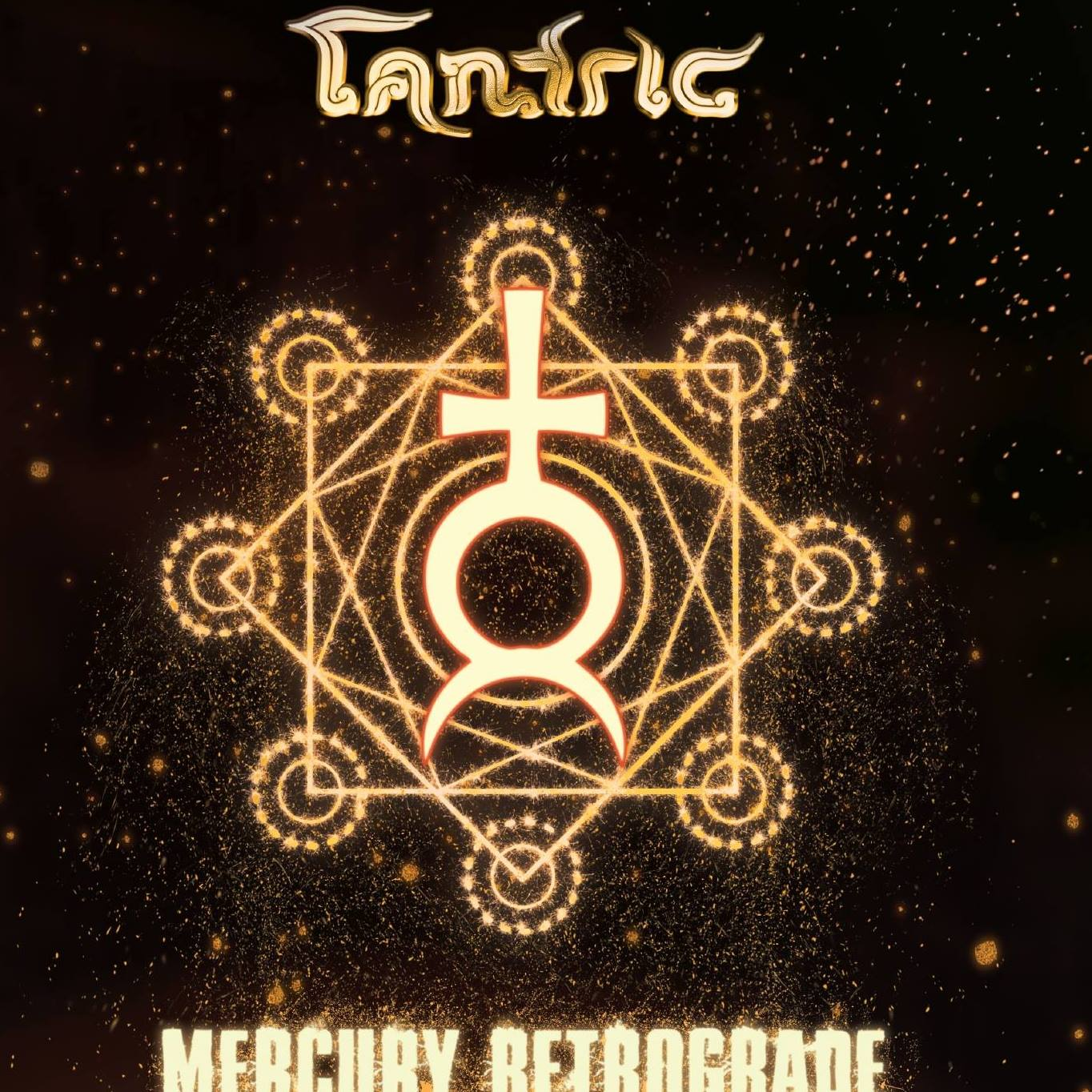TANTRIC<br>Mercury Retrograde (2018)</br>